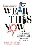 Wear This Now von Michelle Madhok (2013, Taschenbuch)