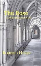 NEW The Rose: an Owen Henderson Novel (Volume 1) by Mr Robert j Henry