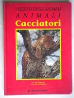 segreti Animali cacciatori Flegg Hosking Edison Libro bambini natura illustrato