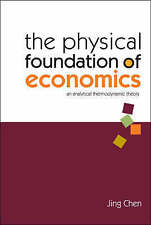 Physical Foundation Of Economics, The: An Analytical Thermodynamic Theory, Good
