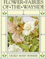 Flower Fairies of the Wayside by Barker, Cicely Mary