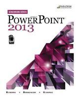 Microsoft PowerPoint 2013 (Benchmark) by Rutkosky, Nita|Seguin, Denise|Roggen…
