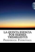 Libro 1 De 2: La Quinta Esencia Por Hermes Trismegistus by Frederick...