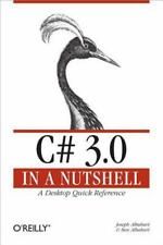 C# 3.0 in a Nutshell: A Desktop Quick Reference (In a Nutshell (O'Reil-ExLibrary