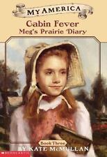 My America: Cabin Fever : Meg's Prairie Diary by Kate McMullan (2003, Paperback)
