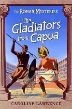 The Gladiators from Capua: Roman Mysteries 8: Vol 8 (The Roman Mysteries), Carol
