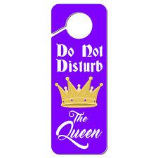 Do Not Disturb the Queen Plastic Door Knob Hanger Sign