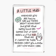 A LITTLE HUG - CUTE LOVE, SUPPORT, FRIENDSHIP POEM MAGNET - GREAT GIFT