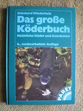 Das große Köderbuch - Natürliche Köder Kunstköder Würmer Maden Fliegen Blinker