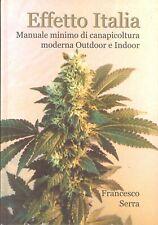 Serra: Effetto Italia Manuale di Canapicoltura moderna outdoor e indoor 2003