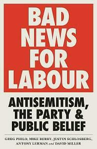 Very Good, Bad News for Labour: Antisemitism, the Party and Public Belief, David