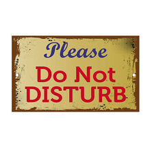 Please Do Not Disturb Novelty Funny Metal Sign 8 in x 12 in