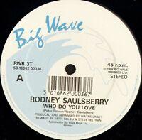"RODNEY SAULSBERRY who do you love BWR 3T uk big wave 1988 12"" CS EX/EX"