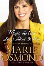 Might As Well Laugh About It Now Osmond, Marie, Wilkie, Marcia Hardcover Used -
