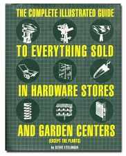 The Complete Illustrated Guide to Everything Sold in Hardware Stores HB W1