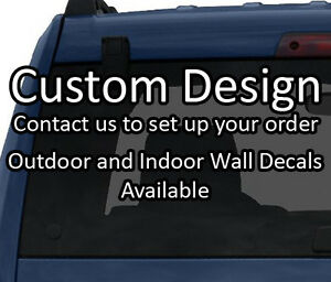 Custom Outdoor Car Decal or Indoor Wall decal - Laptop Tablet DECAL STICKER