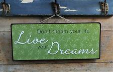 Ib laursen Schild, NEU, DON´T DREAM YOUR LIFE, LIVE YOUR DREAMS, Hängeschild