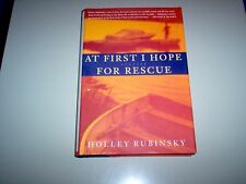 """At First I Hope For Rescue"" 5 Stories by Holley Rubinsky-Hardback"