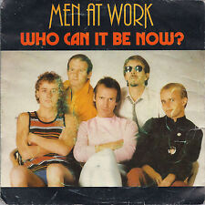 WHO CAN IT BE NOW? - ANYONE FOR TENNIS? # MEN AT WORK