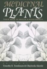Medicinal Plants: Their Role in Health and Biodiversity, Timothy R. Tomlinson~Ol