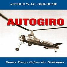 AUTOGIRO: Rotary Wings Before the Helicopter, Military, World, Crafts & Hobbies,