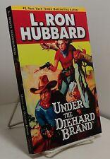 Under the Diehard Brand by L Ron Hubbard
