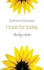 NEW Hope for Today by Catherine Sylvester