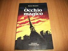 RENZO ROSSOTTI OCCHIO MAGICO CENTROSTAMPA 1984 PRIMA EDIZIONE TORINO OCCULTO ROL