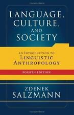 Language, Culture, and Society: An Introduction to Linguistic Anthropology Salz