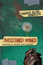 Second Wind : Sometimes All You Need to Do Is BREATHE! by Thomas Wheeler...