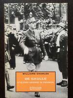 De Gaulle. L'ultimo grande di Francia - William Charles - il Giornale