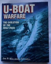 U-Boat Warfare : The Evolution of the Wolfpack by Jak P. Mallman Showell (2002,