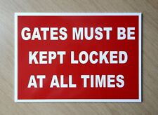 Gates must be kept locked at all times sign.   3mm plastic sign.  (BL-174)