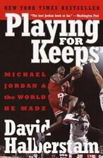 Playing for Keeps : Michael Jordan and the World He Made by David Halberstam (20
