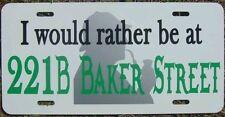Sherlock Holmes I'd rather be at 221B Baker Street Car Tag License Plate
