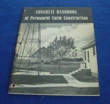 Pam: Concrete Handbook of Permanent Farm Construction (c)1946 by Portland Cemen