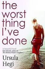 The Worst Thing I've Done by Ursula Hegi (Paperback) New Book
