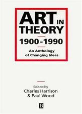 Art in Theory, 1900-1990. An Anthology of Changing Ideas By Charles Harrison,Pa