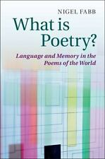What Is Verse? : Language and Memory in the Poems of the World by Nigel Fabb...