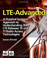 LTE-Advanced  A Practical Systems Approach to Understanding 3GPP LTE Releases 10