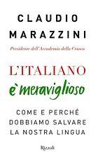 L'italiano è meraviglioso Come e perché dobbiamo salvare la nostra lingua