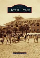 Images of America: Hotel Tybee by Harry George Spirides (2013, Paperback)