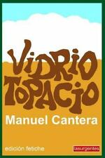 Vidrio Topacio : Edicion Fetiche by Manuel Cantera (2014, Paperback, Large Type)