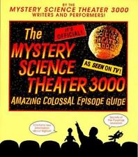 The Mystery Science Theater 3000 Amazing Colossal Episode Guide, Trace Beaulieu,