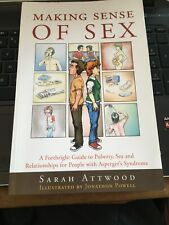 Making Sense of Sex: A Forthright Guide to Puberty, Sex Relationships Aspergers