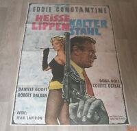 A1 Filmplakat  HEISSE LIPPEN KALTER STAHL. EDDIE CONSTANTINE,DORA DOLL