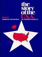 Story of the U.S.A.: Book 1 Student Explorers And Settlers