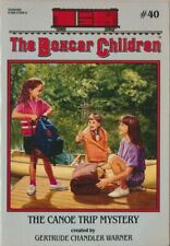 Boxcar Children #40: The Canoe Trip Mystery by Gertrude Chandler Warner: 1st ed.