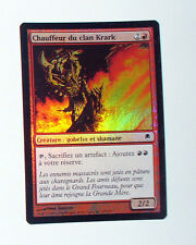 CARTE MTG MAGIC FOIL - VERSION FRANCAISE CHAUFFEUR DU CLAN KRARK