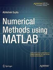 Numerical Methods Using MATLAB by Abhishek Gupta (2014, Book, Other, New...
